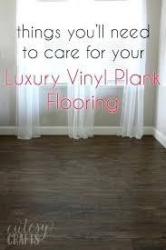 things need for your luxury vinyl plank flooring how to clean lvp floors