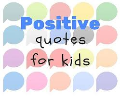 Motivational Quotes For Kids Interesting More Positive Quotes For Kids
