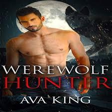 Werewolf Hunter by Ava King | Audiobook | Audible.com