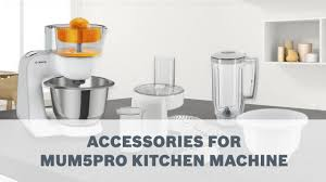 bosch mum5pro kitchen machines accessories user guide