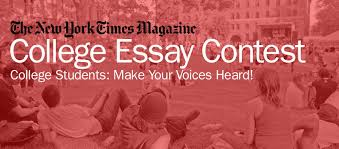 the new york times magazine college essay contest the new york times college essay contest