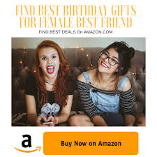 what to get your best friend for her birthday