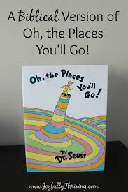 a biblical version of oh the places you ll go by dr seuss