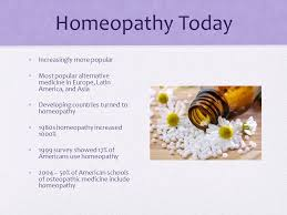 week three homeopathy welcome to homeopathy materials  8 homeopathy today increasingly more popular most popular alternative medicine