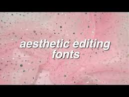aesthetic editing fonts you