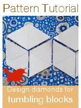 Tumbling Blocks Template - A Simple Tutorial | Dawn Chorus Studio & Design your own diamonds for tumbling blocks and other Adamdwight.com