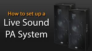how to set up a live sound pa system how to set up a live sound pa system