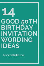 50th birthday invitation ideas collection of birthday invite wording good invitation ideas 50th birthday invitation templates