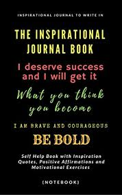 The Inspirational Journal Book Inspirational Journal To Write In Awesome Self Help Quotes