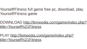 yourself fitness full game free pc play yourself by kathy heiser on prezi