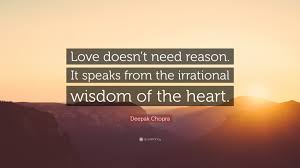 love doesnt need reason deepak chopra quotes