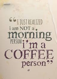 Morning Coffee Quotes Interesting Not A Morning Person Coffee Quotes