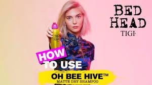 How To Use: <b>Oh</b> Bee Hive - Matte Dry Shampoo | <b>Bed Head</b> By <b>TIGI</b> ...