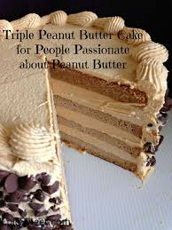 Light Peanut Butter Cake Triple Peanut Butter Cake For People Passionate About Peanut Butter