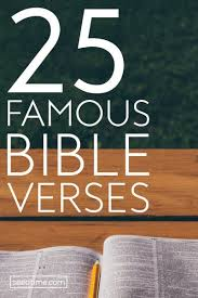 The bible begins recognizing that our god is the ultimate artist of everything. 25 Famous Bible Verses Top Scriptures On Love Strength Hope More