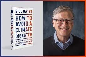 Bill Gates's How to Avoid a Climate Disaster: three ways to change the world