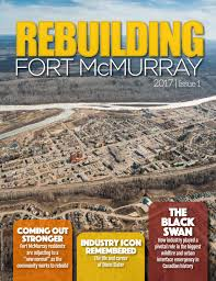 rebuilding fort mcmurray spring summer 2017 by del communications inc issuu