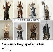 hidden blade. blade, memes, and 🤖: hidden blades nnor arno seriously they spelled altaïr wrong hidden blade d