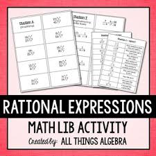 I always appreciate the depth of rigor along with the variety of type of questions students are engaged in when completing her work. Rational Expressions Math Lib By All Things Algebra Tpt