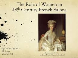 the role of women in th century french salons ppt video online  the role of women in 18th century french salons