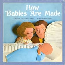 How Babies Are Made How Babies Are Made A Creepily Graphic Childrens Book Ardnasselas