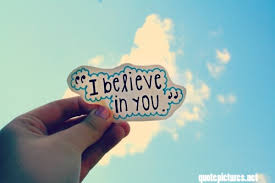 I Believe In You Quotes Beauteous Quote Pictures I Believe In You