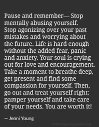 Stop Being Hard On Yourself Quotes Best of Stop Mentally Abusing Yourself Heartfelt Love And Life Quotes