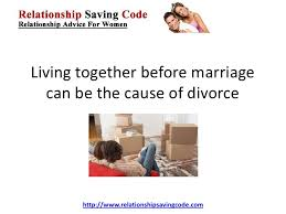 living together before marriage can be the cause living together before marriage can be the cause of divorce