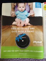 mother s day ad in ew magazine apparently roomba believes all mother s day ad in ew magazine apparently roomba believes all women do is care for babies and clean the house