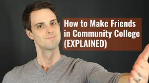 how to make friends in community college explained how to make friends in community college explained conversation blueprint