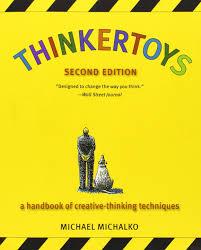 Creative Thinking Techniques Design Thinkertoys A Handbook Of Creative Thinking Techniques 2nd