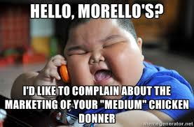 hello, morello's? I'd like to complain about the marketing of your ... via Relatably.com