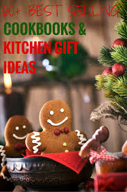 Best Kitchen Gift 60 Best Selling Cookbooks Kitchen Gift Ideas 2015 Brown