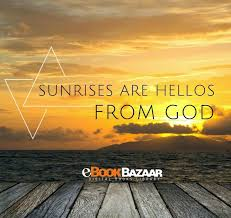 Sunrise Quotes Inspiration EBookBazaar On Twitter Sunrise Are Hellos Form Good Sunrise
