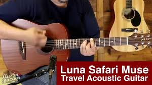 Luna Safari Muse Mahogany 3 4 Size Travel Acoustic Guitar Youtube