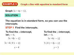 example 5 graph a line with equation in standard form graph 3x 4y 12
