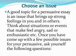 the persuasive essay prewriting ppt the persuasive essay prewriting 2 choose an issue a good topic