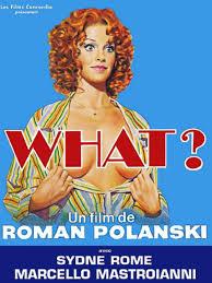 Risultati immagini per What? polanski
