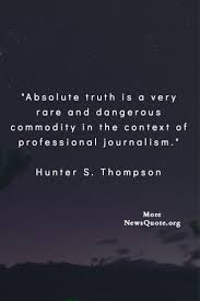 Truth And Lies Quotes Hunter S Thompson 1 Newsquote