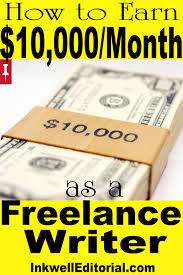 how to earn 10 000 month or more as a lance writer 7 it s one of the easiest ways to immediately increase your take home pay as a lance writer