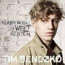 Bildergebnis f?r Album Tim Bendzko Nur Noch Kurz Die Welt Retten
