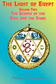 The Light Of Egypt Volume Two The Science Of The Soul And