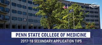 penn state college of medicine pscom secondary application tips penn state college of medicine offers an accelerated program for students interested in primary care to complete their training in three years