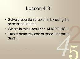 lesson 4 3 solve proportion problems by using the percent equations