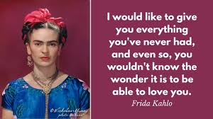 Frida Quotes Amazing Passionate Frida Quotes That Will Teach You About Love My Heart Of