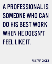 Proffessional Quotes 11 Professionalism Quotes Quotes Professional Quotes