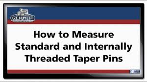 Threaded Taper Pin Chart How To Measure Standard And Internally Threaded Taper Pins