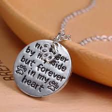 no longer by my side but forever in my heart pet memorial necklace