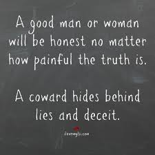 A Coward Hides Behind Lies And Deceit I Love My Lsi