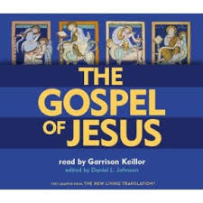 The Gospel of Jesus by Daniel L. Johnson (editor); Garrison Keillor  (narrator)   Collected Miscellany